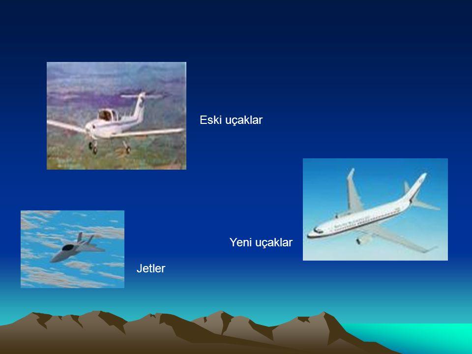 Eski uçaklar Yeni uçaklar Jetler