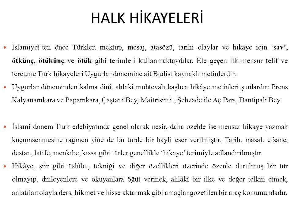 HALK HİKAYELERİ İslamiyet'ten önce Türkler, mektup, mesaj, atasözü, tarihi olaylar ve hikaye için 'sav', ötkünç, ötükünç ve ötük gibi terimleri kullan