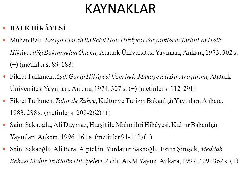 KAYNAKLAR HALK HİKÂYESİ Muhan Bâli, Ercişli Emrah ile Selvi Han Hikâyesi Varyantların Tesbiti ve Halk Hikâyeciliği Bakımından Önemi, Atatürk Üniversit