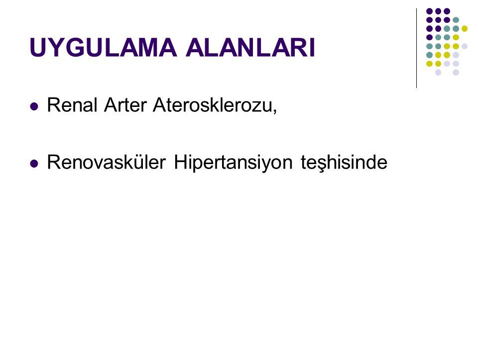 UYGULAMA ALANLARI Renal Arter Aterosklerozu, Renovasküler Hipertansiyon teşhisinde