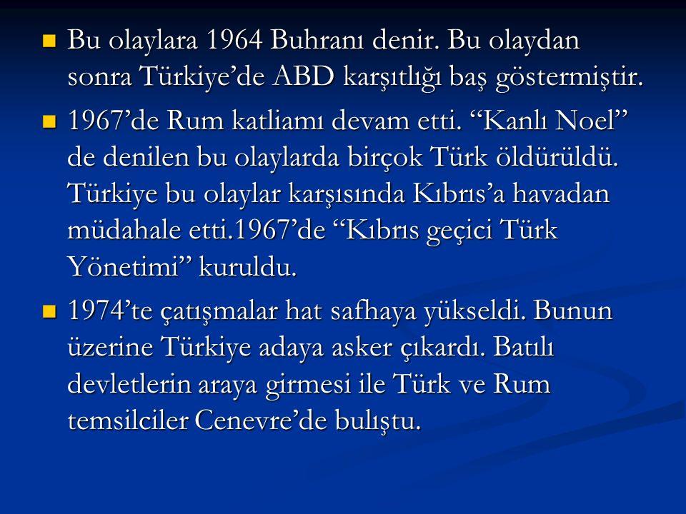 Bu olaylara 1964 Buhranı denir. Bu olaydan sonra Türkiye'de ABD karşıtlığı baş göstermiştir. Bu olaylara 1964 Buhranı denir. Bu olaydan sonra Türkiye'