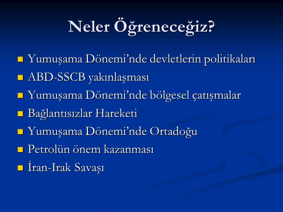 Yumuşama Dönemi'nde toplumsal,bilimsel ve kültürel gelişmeler Yumuşama Dönemi'nde toplumsal,bilimsel ve kültürel gelişmeler Yumuşama Dönemi'nde Türk dış Politikası Yumuşama Dönemi'nde Türk dış Politikası Türkiye'de Siyasi, Sosyal ve Ekonomik gelişmeler Türkiye'de Siyasi, Sosyal ve Ekonomik gelişmeler
