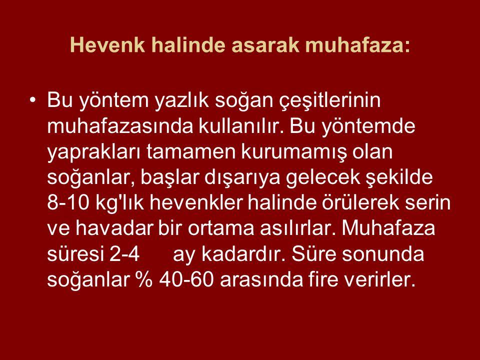 Lodalar halinde muhafaza: Bu yöntem daha çok Marmara ve Trakya bölgelerinde uygulanır.