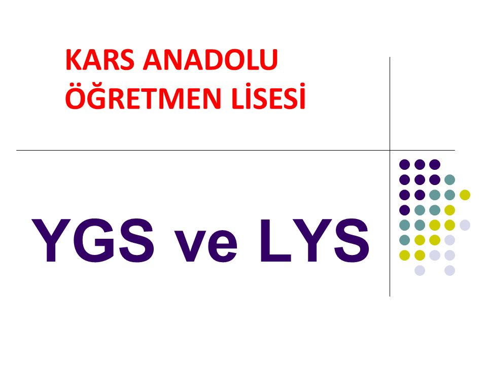 YGS ve LYS KARS ANADOLU ÖĞRETMEN LİSESİ