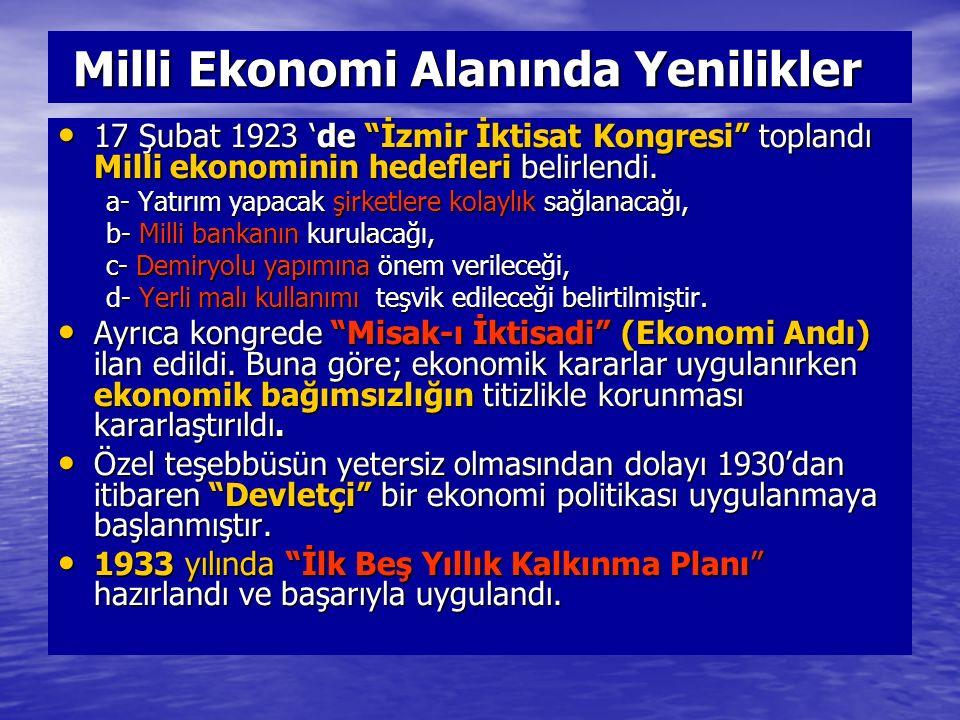 """Milli Ekonomi Alanında Yenilikler Milli Ekonomi Alanında Yenilikler 17 Şubat 1923 'de """"İzmir İktisat Kongresi"""" toplandı Milli ekonominin hedefleri bel"""