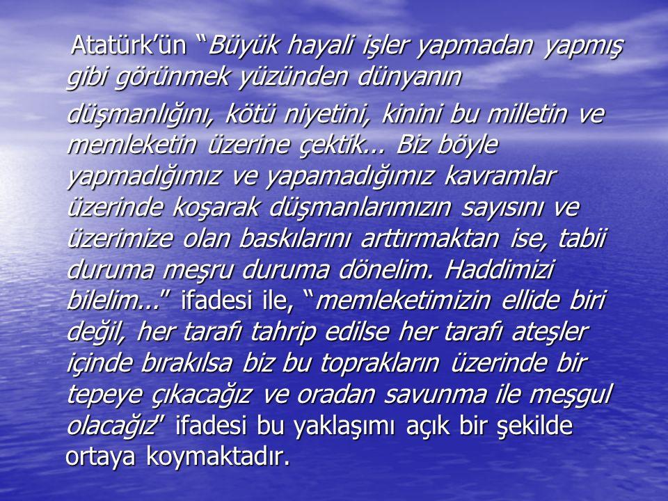 """Atatürk'ün """"Büyük hayali işler yapmadan yapmış gibi görünmek yüzünden dünyanın Atatürk'ün """"Büyük hayali işler yapmadan yapmış gibi görünmek yüzünden d"""