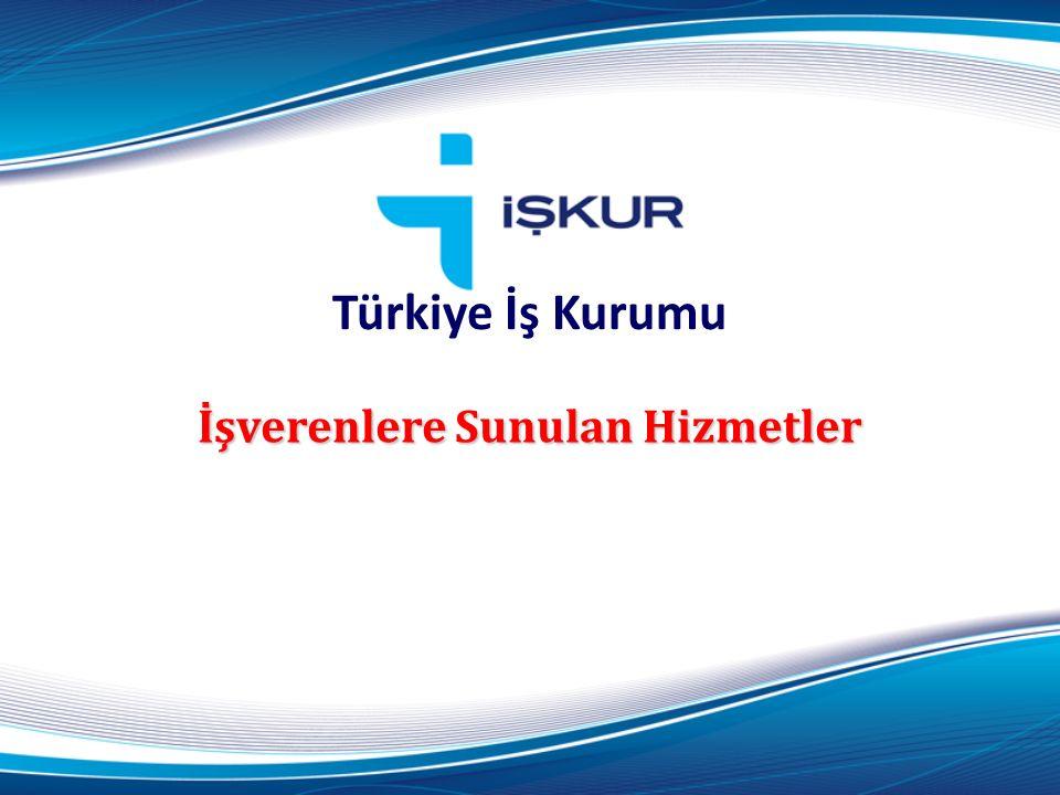 İşverenlere Sunulan Hizmetler Türkiye İş Kurumu