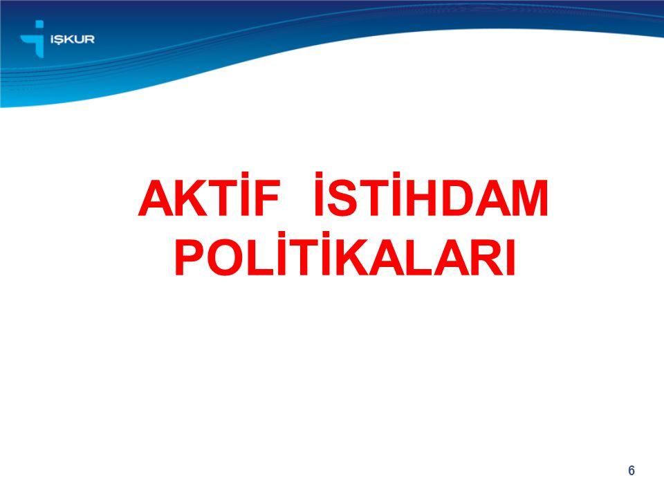 AKTİF İSTİHDAM POLİTİKALARI 6