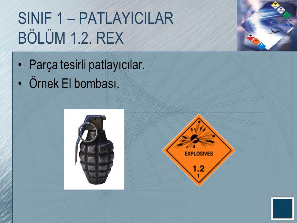 SINIF 1 – PATLAYICILAR BÖLÜM 1.2. REX Parça tesirli patlayıcılar. Örnek El bombası.