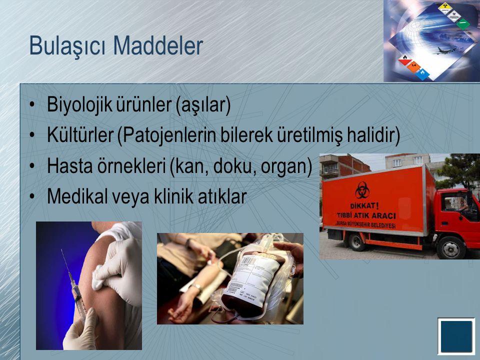 Bulaşıcı Maddeler Biyolojik ürünler (aşılar) Kültürler (Patojenlerin bilerek üretilmiş halidir) Hasta örnekleri (kan, doku, organ) Medikal veya klinik
