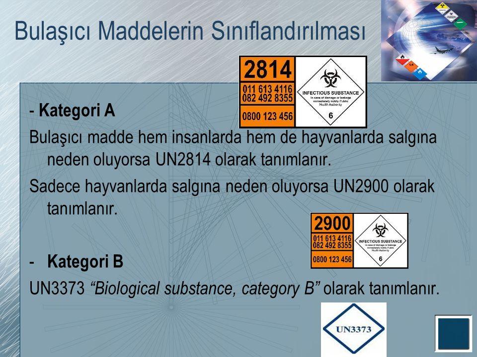 Bulaşıcı Maddelerin Sınıflandırılması - Kategori A Bulaşıcı madde hem insanlarda hem de hayvanlarda salgına neden oluyorsa UN2814 olarak tanımlanır. S