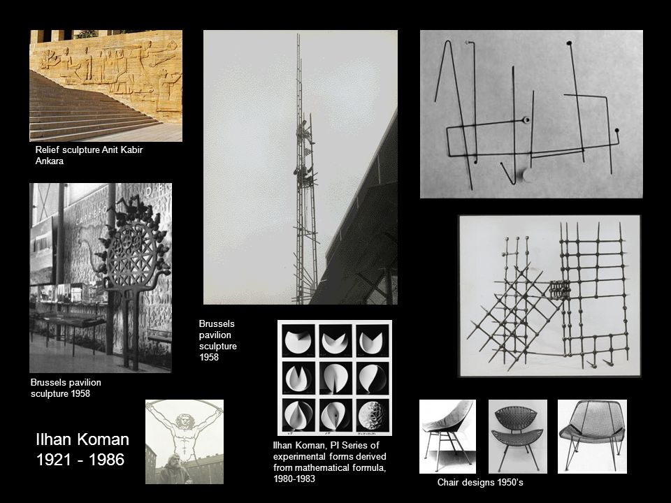 Ilhan Koman 1921 - 1986 Ilhan Koman, PI Series of experimental forms derived from mathematical formula, 1980-1983 Brussels pavilion sculpture 1958 Relief sculpture Anit Kabir Ankara Chair designs 1950's