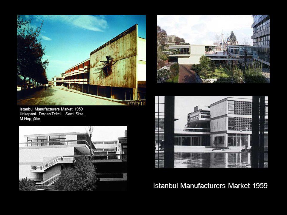Istanbul Manufacturers Market 1959 Unkapani- Dogan Tekeli, Sami Sisa, M.Hepgüler Istanbul Manufacturers Market 1959