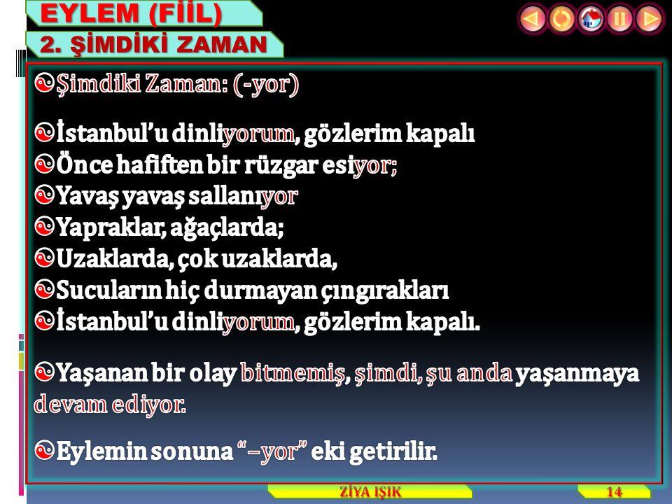 14 ZİYA IŞIK EYLEM (FİİL) 2. ŞİMDİKİ ZAMAN