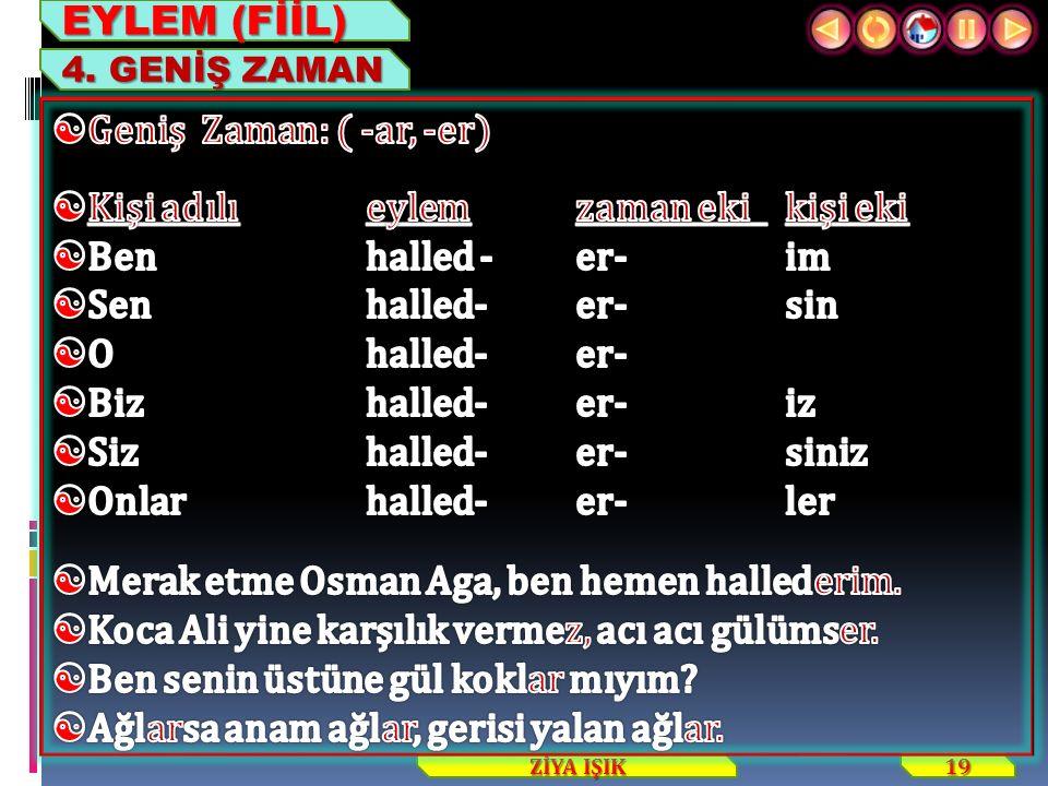 19 ZİYA IŞIK EYLEM (FİİL) 4. GENİŞ ZAMAN