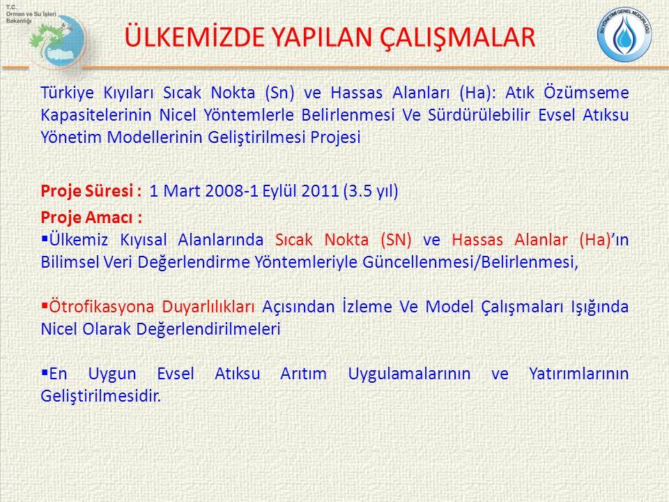 ÜLKEMİZDE YAPILAN ÇALIŞMALAR Türkiye Kıyıları Sıcak Nokta (Sn) ve Hassas Alanları (Ha): Atık Özümseme Kapasitelerinin Nicel Yöntemlerle Belirlenmesi V