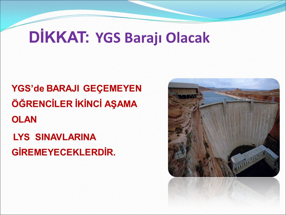 YGS'de BARAJI GEÇEMEYEN ÖĞRENCİLER İKİNCİ AŞAMA OLAN LYS SINAVLARINA GİREMEYECEKLERDİR. DİKKAT: YGS Barajı Olacak
