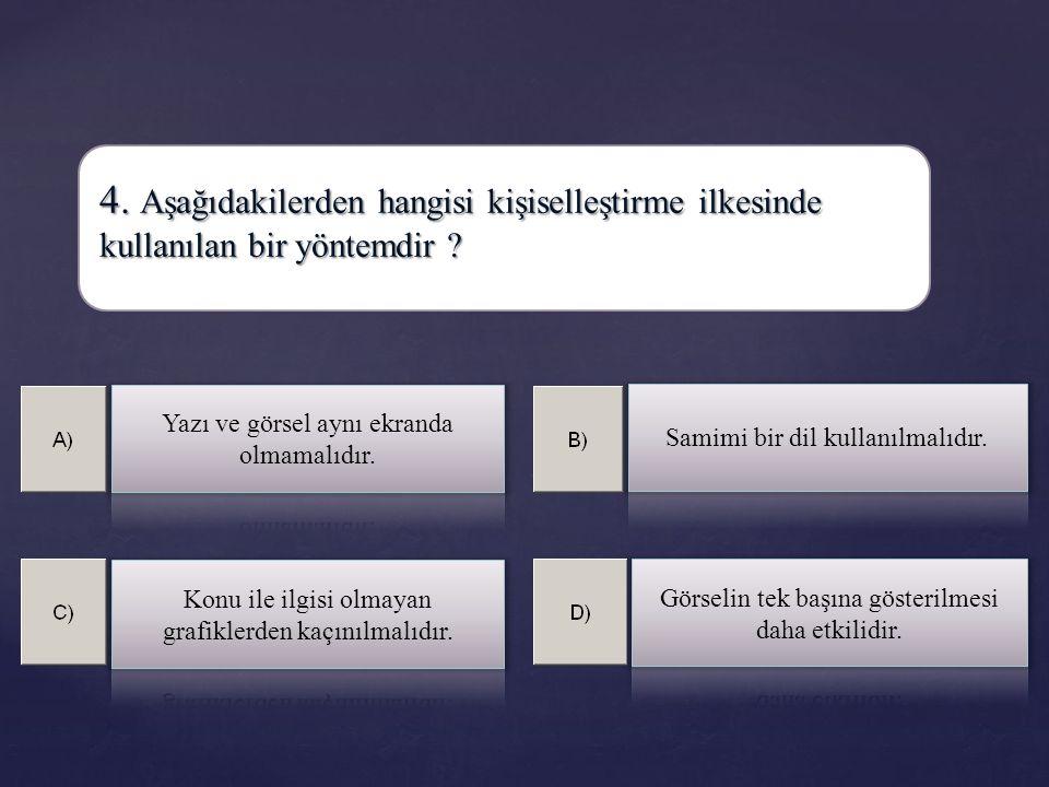 3. Hangisi yakınlık ilkesine aykırıdır ?
