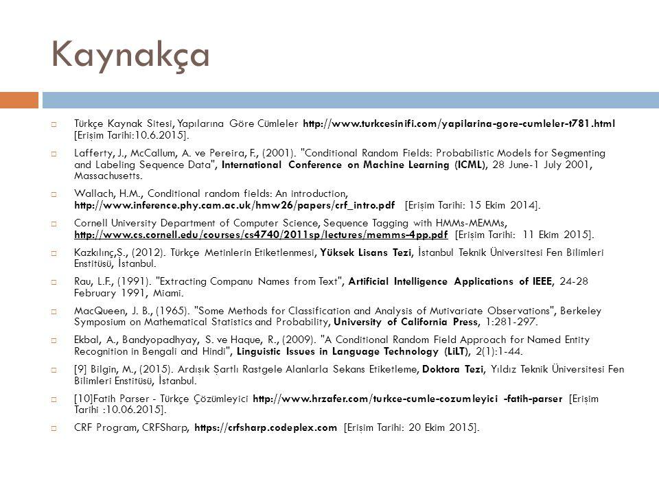 Kaynakça  Türkçe Kaynak Sitesi, Yapılarına Göre Cümleler http://www.turkcesinifi.com/yapilarina-gore-cumleler-t781.html [Erişim Tarihi:10.6.2015].