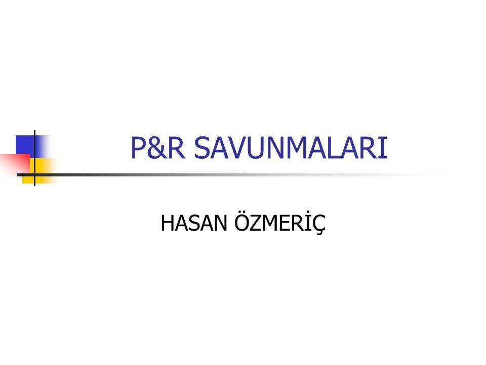 P&R SAVUNMALARI HASAN ÖZMERİÇ