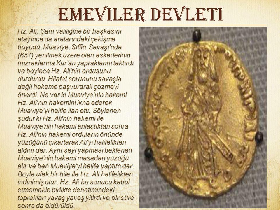Emeviler Devleti Hz.Ali, Şam valiliğine bir başkasını atayınca da aralarındaki çekişme büyüdü.
