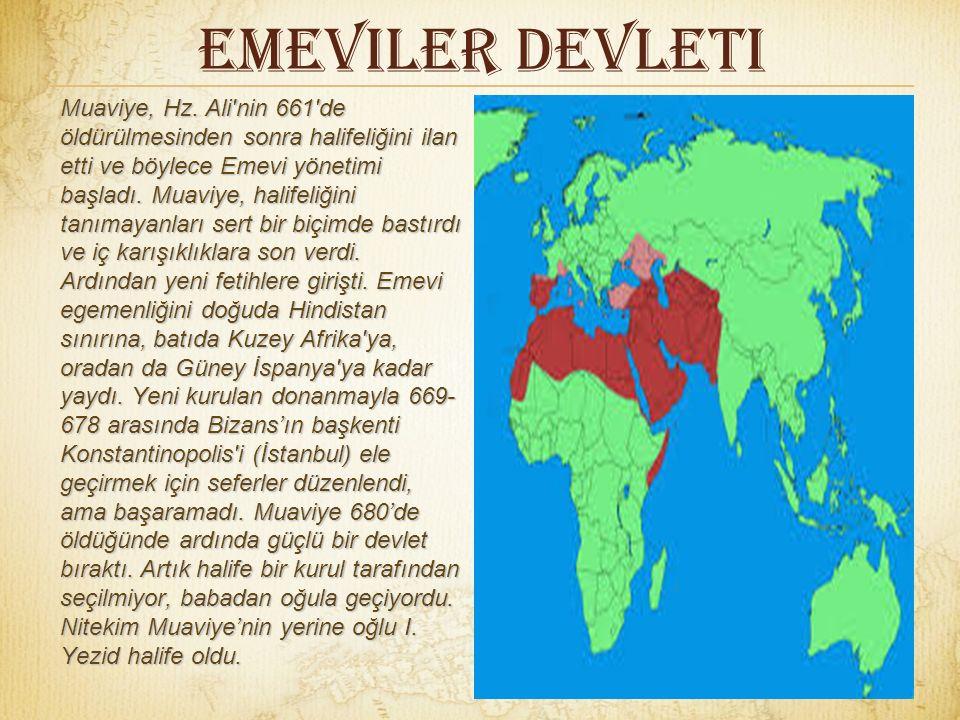 Emeviler Devleti Hz. Ali, Şam valiliğine bir başkasını atayınca da aralarındaki çekişme büyüdü. Muaviye, Sıffin Savaşı'nda (657) yenilmek üzere olan a