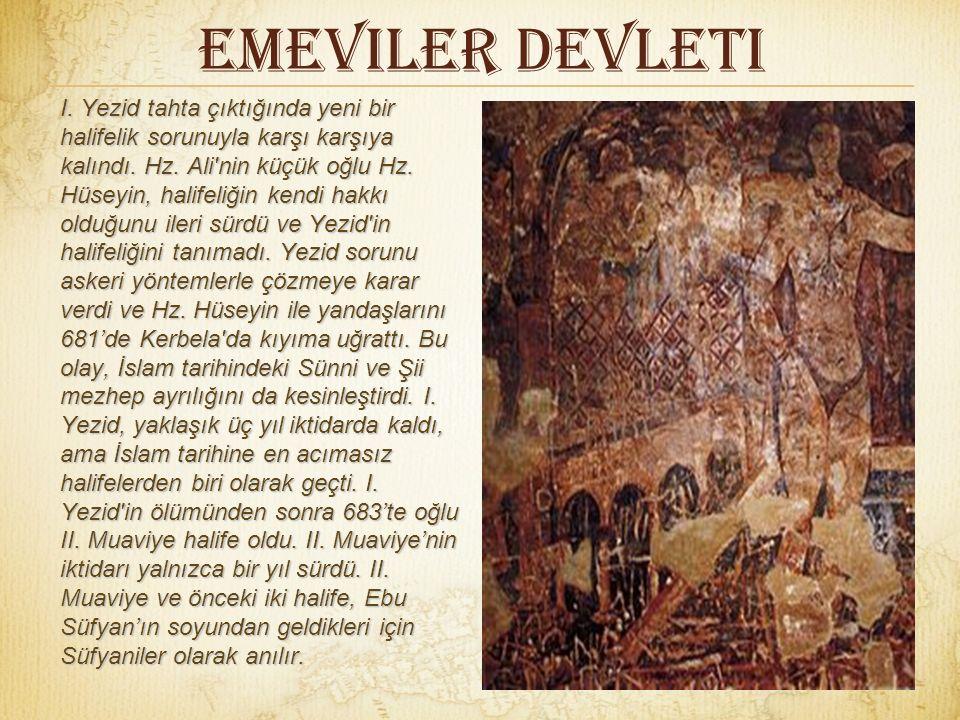 Emeviler Devleti Muaviye, Hz. Ali'nin 661'de öldürülmesinden sonra halifeliğini ilan etti ve böylece Emevi yönetimi başladı. Muaviye, halifeliğini tan