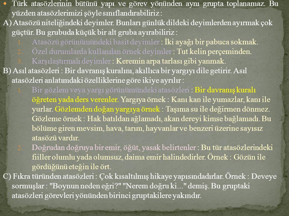 Türk atasözlerinin bütünü yapı ve görev yönünden aynı grupta toplanamaz.