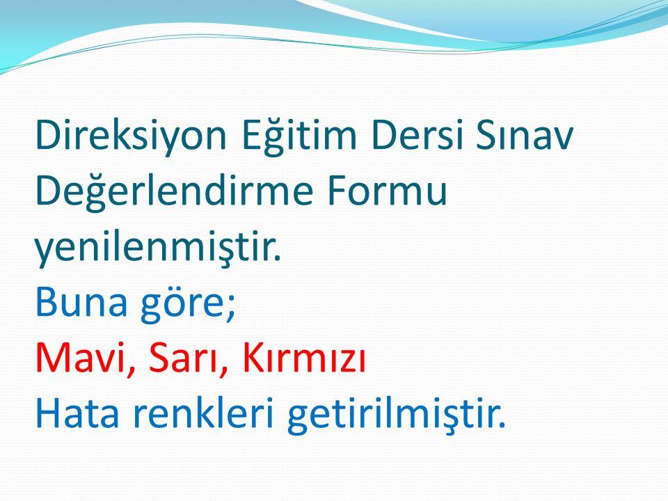 Direksiyon Eğitim Dersi Sınav Değerlendirme Formu yenilenmiştir.