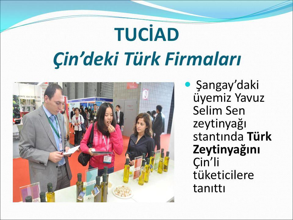 TUCİAD Çin'deki Türk Firmaları Şangay'daki üyemiz Yavuz Selim Sen zeytinyağı stantında Türk Zeytinyağını Çin'li tüketicilere tanıttı