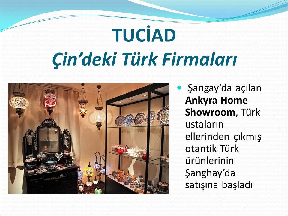 TUCİAD Çin'deki Türk Firmaları Şangay'da açılan Ankyra Home Showroom, Türk ustaların ellerinden çıkmış otantik Türk ürünlerinin Şanghay'da satışına başladı
