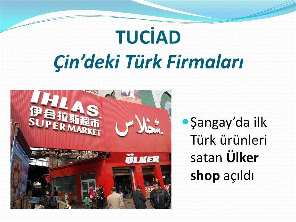 TUCİAD Çin'deki Türk Firmaları Şangay'da ilk Türk ürünleri satan Ülker shop açıldı