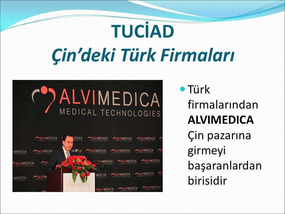 TUCİAD Çin'deki Türk Firmaları Türk firmalarından ALVIMEDICA Çin pazarına girmeyi başaranlardan birisidir