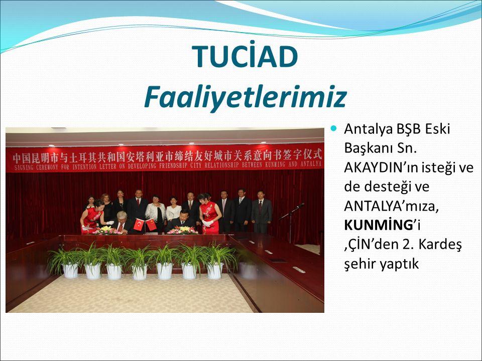 Antalya BŞB Eski Başkanı Sn. AKAYDIN'ın isteği ve de desteği ve ANTALYA'mıza, KUNMİNG'i,ÇİN'den 2.