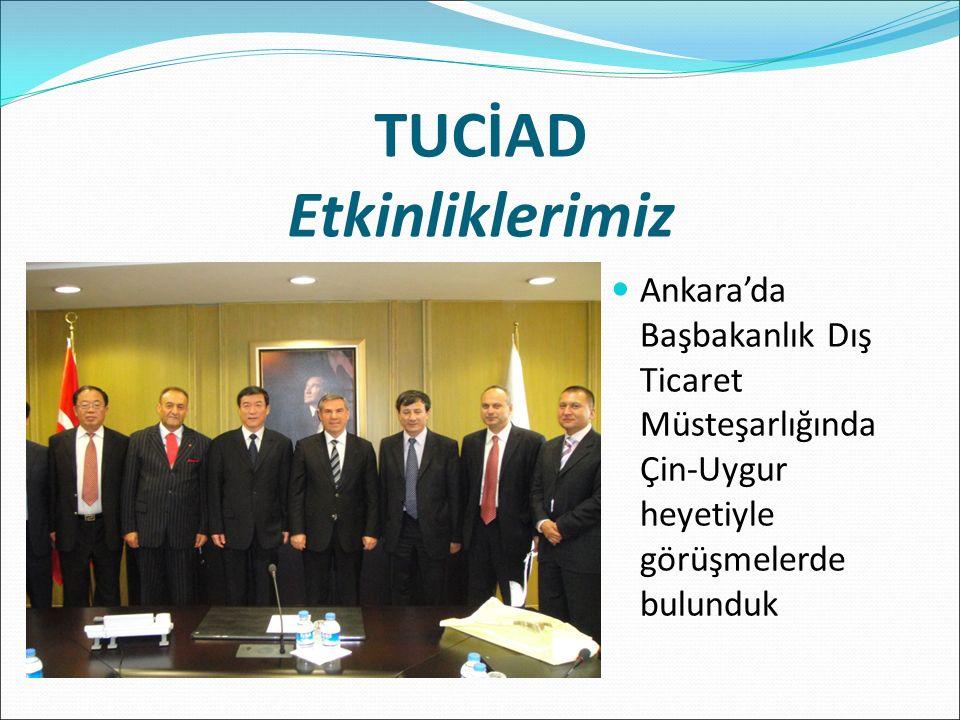 TUCİAD Etkinliklerimiz Ankara'da Başbakanlık Dış Ticaret Müsteşarlığında Çin-Uygur heyetiyle görüşmelerde bulunduk