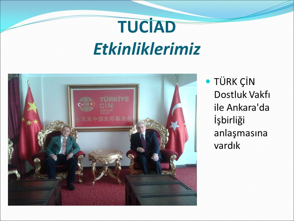 TÜRK ÇİN Dostluk Vakfı ile Ankara da İşbirliği anlaşmasına vardık