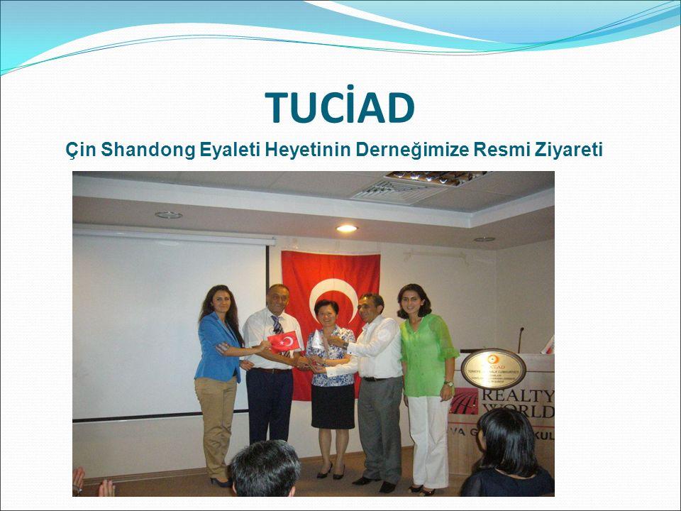 TUCİAD Çin Shandong Eyaleti Heyetinin Derneğimize Resmi Ziyareti