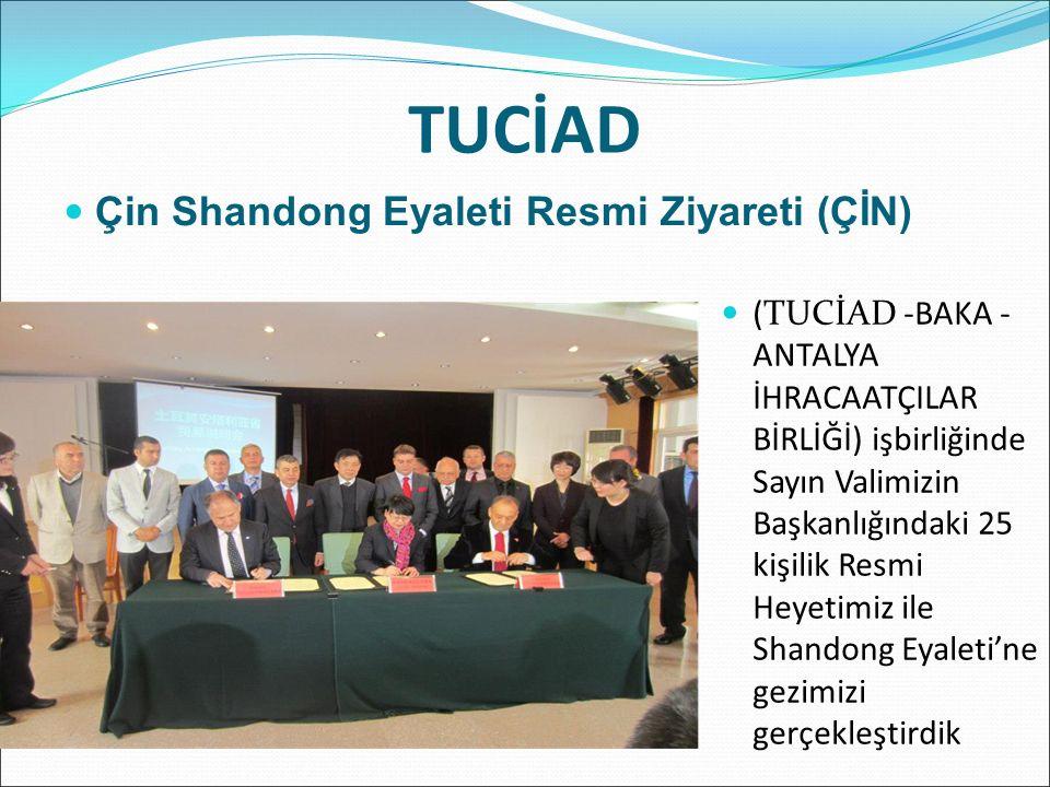 TUCİAD Çin Shandong Eyaleti Resmi Ziyareti (ÇİN) (TUCİAD -BAKA - ANTALYA İHRACAATÇILAR BİRLİĞİ) işbirliğinde Sayın Valimizin Başkanlığındaki 25 kişilik Resmi Heyetimiz ile Shandong Eyaleti'ne gezimizi gerçekleştirdik