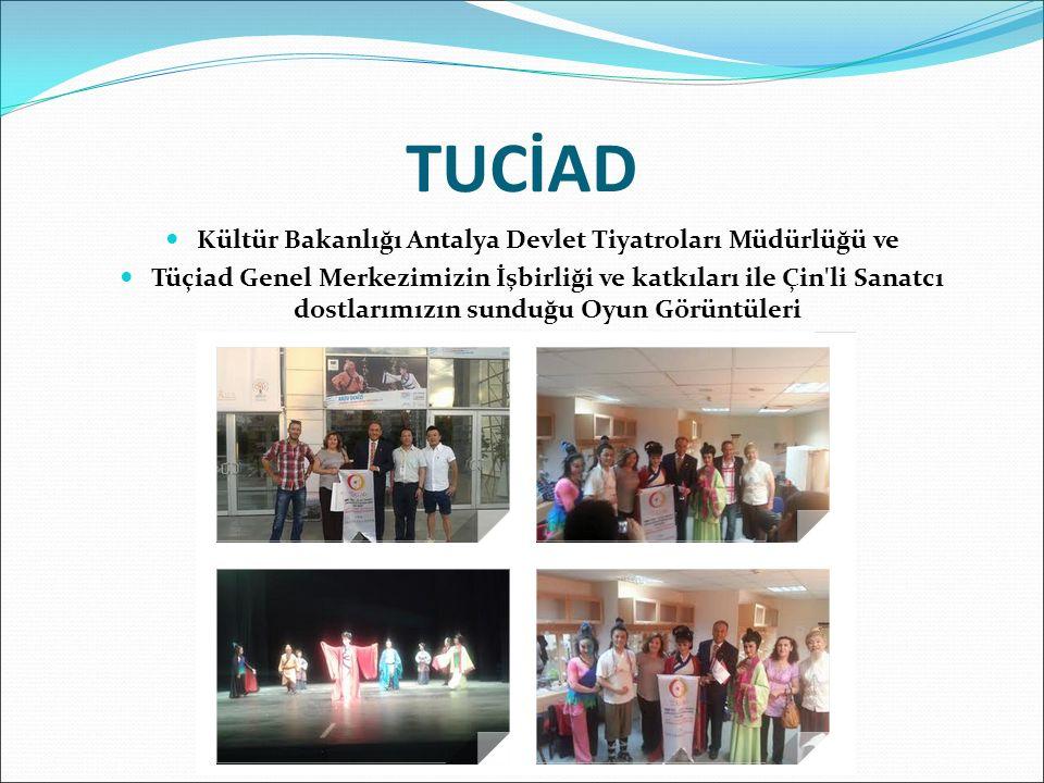Kültür Bakanlığı Antalya Devlet Tiyatroları Müdürlüğü ve Tüçiad Genel Merkezimizin İşbirliği ve katkıları ile Çin li Sanatcı dostlarımızın sunduğu Oyun Görüntüleri TUCİAD