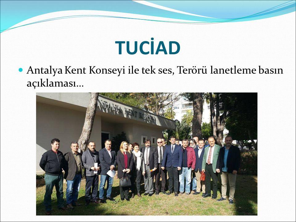 Antalya Kent Konseyi ile tek ses, Terörü lanetleme basın açıklaması… TUCİAD