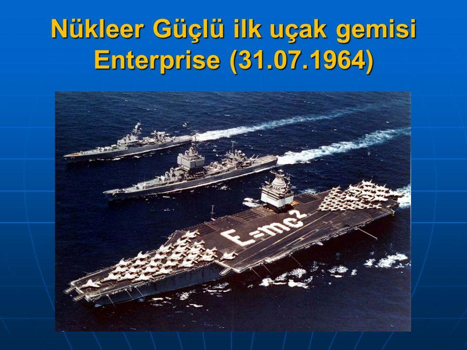 Nükleer Güçlü ilk uçak gemisi Enterprise (31.07.1964)