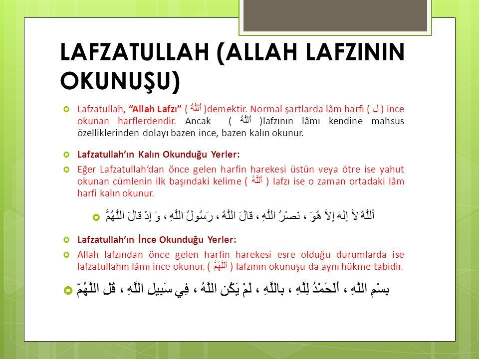 """LAFZATULLAH (ALLAH LAFZININ OKUNUŞU)  Lafzatullah, """"Allah Lafzı"""" ( أَللَّهُ )demektir. Normal şartlarda lâm harfi ( ل ) ince okunan harflerdendir. An"""