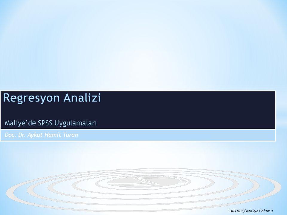 Maliye'de SPSS Uygulamaları Doç. Dr. Aykut Hamit Turan SAÜ İİBF/ Maliye Bölümü