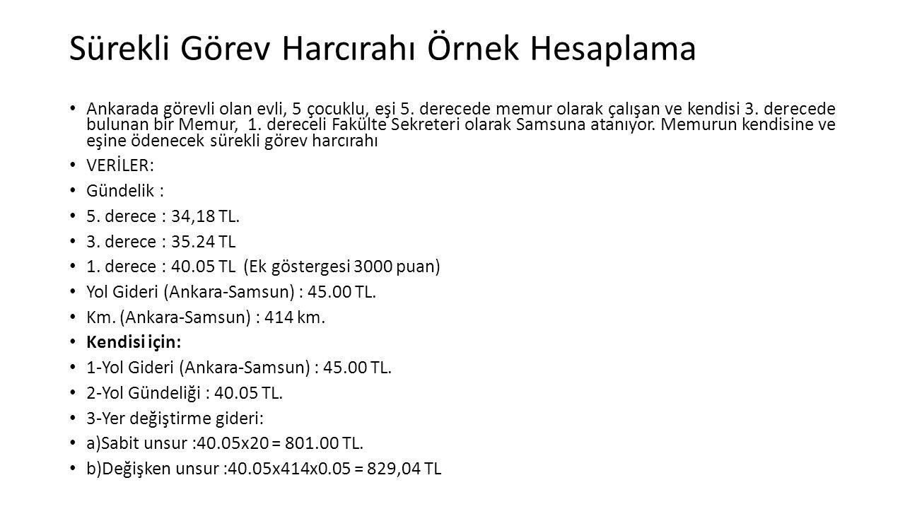 Sürekli Görev Harcırahı Örnek Hesaplama Ankarada görevli olan evli, 5 çocuklu, eşi 5.