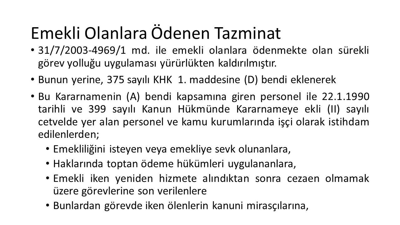 Emekli Olanlara Ödenen Tazminat 31/7/2003-4969/1 md.