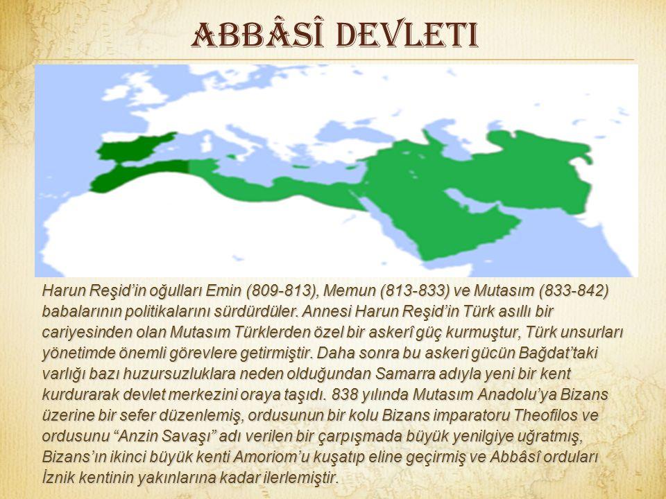 Abbâsî Devleti İlk Abbâsî halifesi Ebu'l-Abbas Seffah (750-754) idi. 754'te kardeşi Mansur (754-775) onun yerine geçti. Bu iki halife döneminde orduda