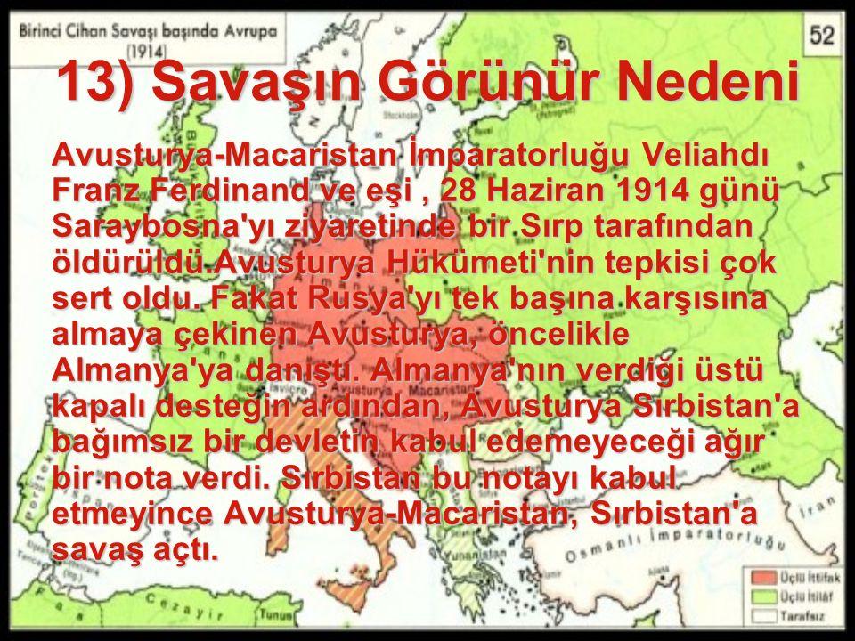 12) Osmanlı Devleti Gücünü büyük ölçüde kaybetmiş haldeydi. Eğer savaşta kazanan tarafta olursa tekrar gücüne ve kaybettiği topraklarına kavuşacağını