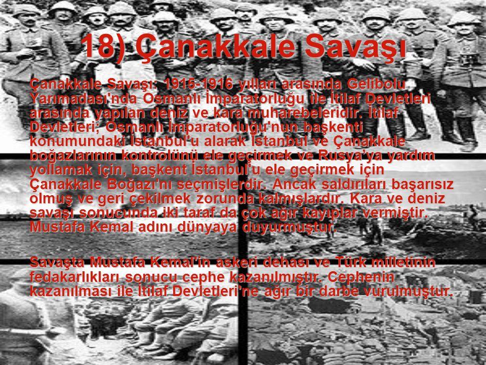 17) Doğuda Durum 3- Doğu Cephesi: I. Dünya Savaşı'nda Orta Avrupa ve Doğu Avrupa'daki cephedir. Balkan Devletleri, Rusya, Osmanlı, Avusturya- Macarist