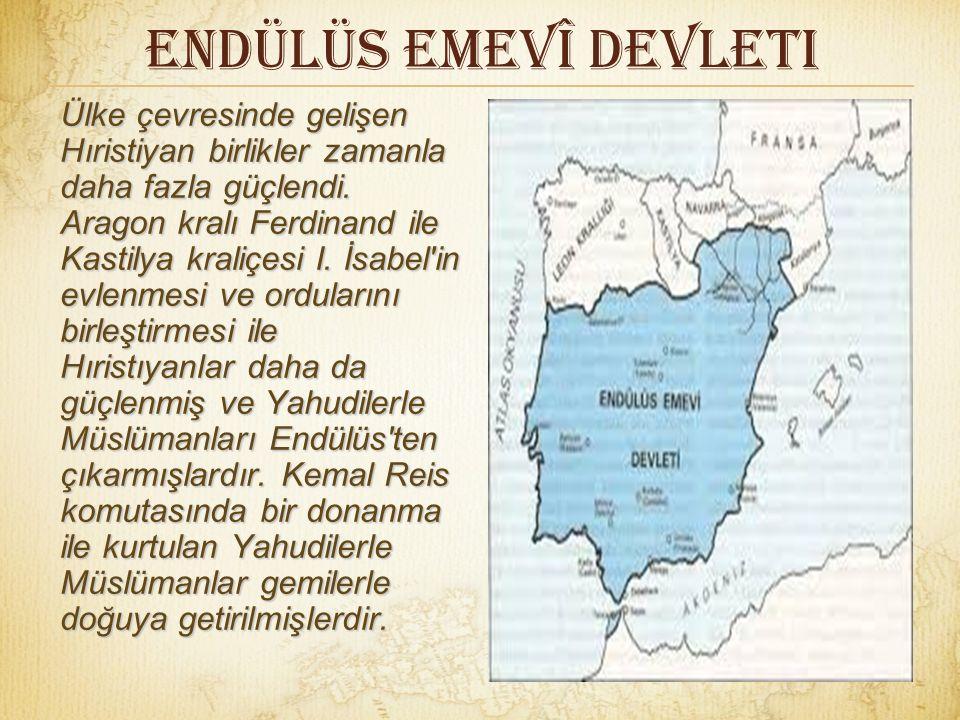 Endülüs Emevî Devleti Ülke çevresinde gelişen Hıristiyan birlikler zamanla daha fazla güçlendi.