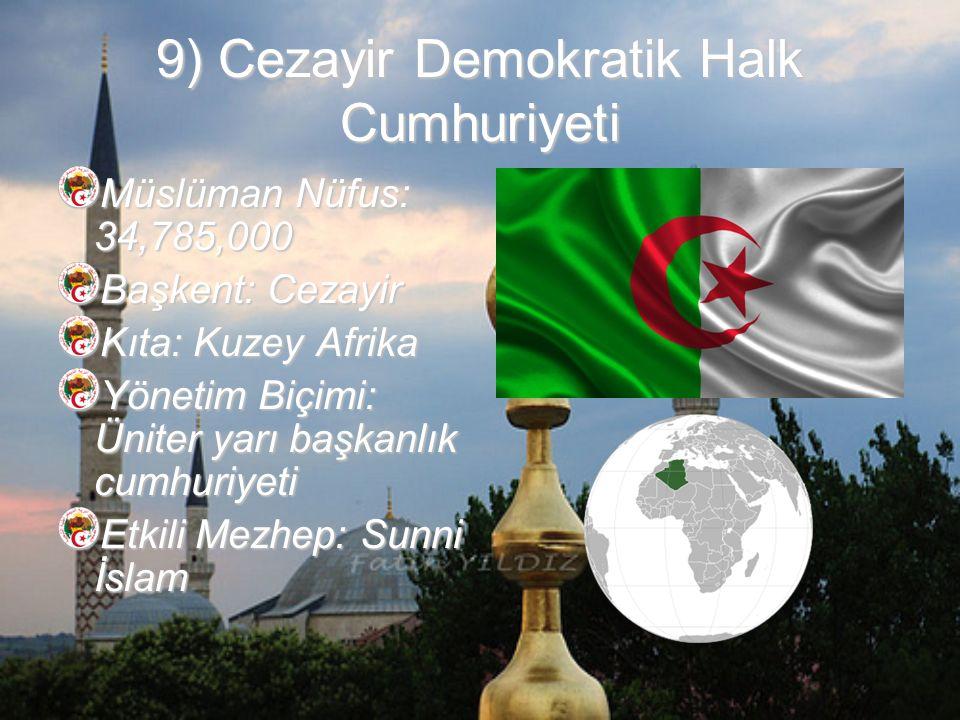 10) Fas Krallığı Müslüman Nüfus: 32,376.000 Başkent: Rabat Kıta: Kuzey Afrika Yönetim Biçimi: Parlamenter monarşi Etkili Mezhep: Sunni İslam